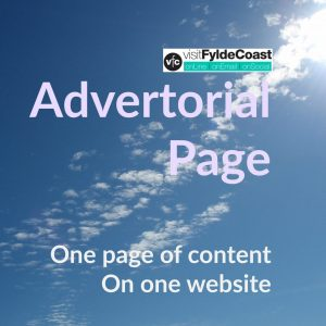 Take advantage of the excellent search engine visibility of Visit Fylde Coast to spread your message, with a short-term Advertorial Page.