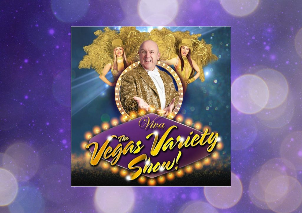 Viva The Vegas Variety Show - with 15% off!