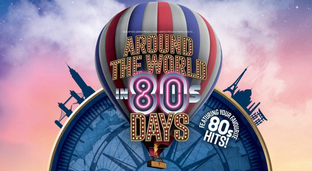 Around the World in 80s Days at Blackpool Grand Theatre