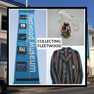 Collecting Fleetwood at Fleetwood Museum