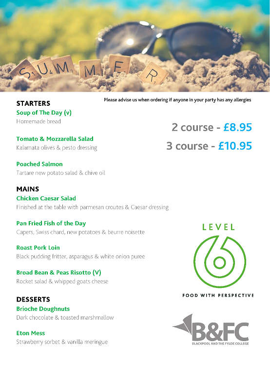 Enjoy the Level 6 Summer Menu, with fresh and delicious dishes to choose from. Level 6 is B&FC's training restaurant.