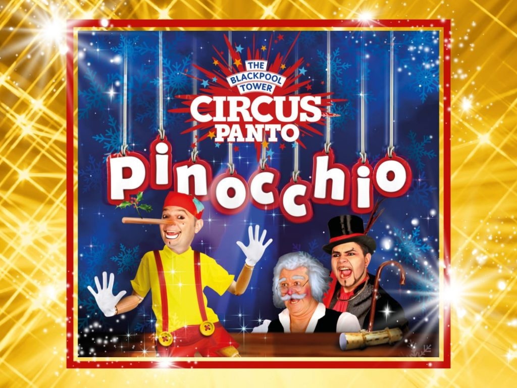 Pinocchio - The Blackpool Tower Circus Panto. Make your family's wishes come true and experience this classic story as you've never seen it before!
